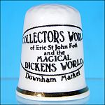 Collectible Souvenir Thimble COLLECTOR'S WORLD of Eric St. John Foti and the Magical Dickens World / Downham Market, Norfolk, England